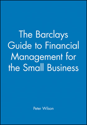 The Barclays Guide to Financial Management for the Small Business - Barclays Guides for the Small Business S. (Paperback)