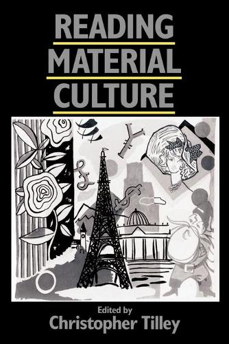 Reading Material Culture: Structuralism, Hermeneutics and Post-structuralism (Paperback)