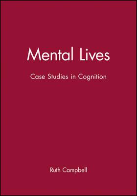 Mental Lives: Case Studies in Cognition (Paperback)