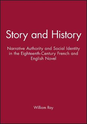 Story and History: Narrative, Authority and Social Identity in the Eighteenth Century French and English Novel (Paperback)