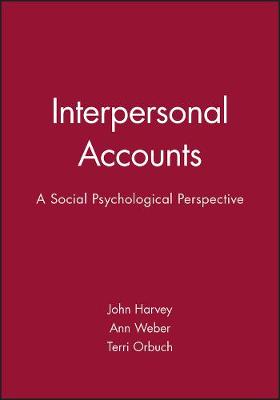 Interpersonal Accounts: A Social Psychological Perspective (Hardback)