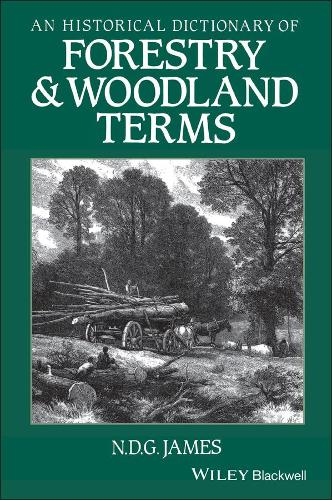 An Historical Dictionary of Forestry and Woodland Terms (Hardback)