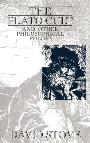 The Plato Cult: and Other Philosophical Follies (Hardback)