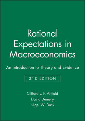 Rational Expectations in Macroeconomics: An Introduction to Theory and Evidence (Paperback)