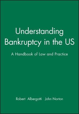 Understanding Bankruptcy in the US: A Handbook of Law and Practice (Hardback)