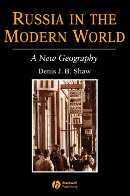 Russia in the Modern World - The Royal Geographical Society with the Institute of British Geographers Studies in Geography (Paperback)