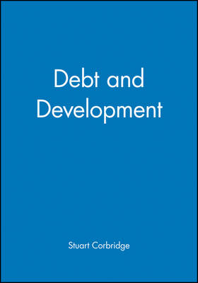 Debt and Development - The Royal Geographical Society with the Institute of British Geographers Studies in Geography (Paperback)
