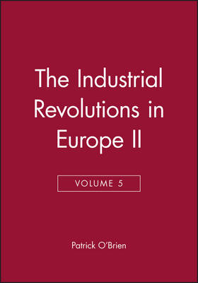 The Industrial Revolution in Europe: v. 5 - Industrial Relations (Hardback)