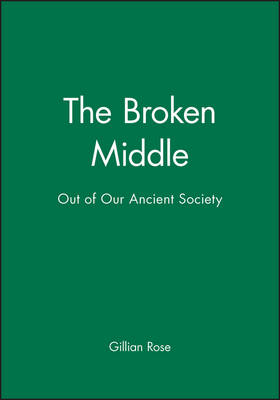 The Broken Middle: Out of Our Ancient Society (Paperback)