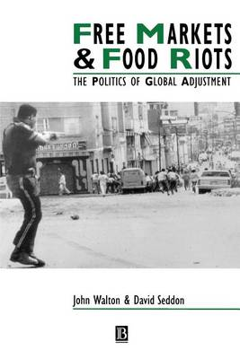 Free Markets and Food Riots: The Politics of Global Adjustment - Studies in Urban and Social Change (Paperback)