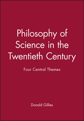 Philosophy of Science in the Twentieth Century: Four Central Themes (Paperback)