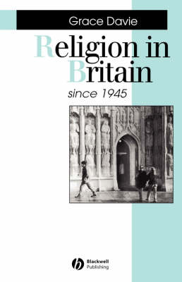 Religion in Britain Since 1945: Believing without Belonging - Making Contemporary Britain (Paperback)
