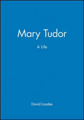 Mary Tudor: A Life (Paperback)