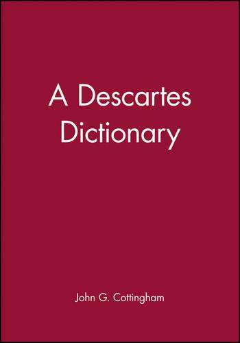 A Descartes Dictionary - Blackwell Philosopher Dictionaries (Paperback)