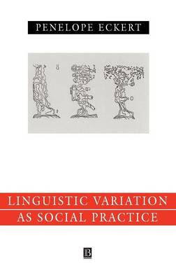 Language Variation as Social Practice: The Linguistic Construction of Identity in Belten High - Language in Society (Hardback)