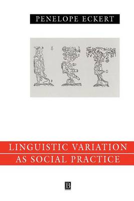 Language Variation as Social Practice: The Linguistic Construction of Identity in Belten High - Language in Society (Paperback)