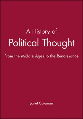 A History of Political Thought: From the Middle Ages to the Renaissance (Hardback)
