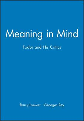 Meaning in Mind: Fodor and His Critics (Paperback)