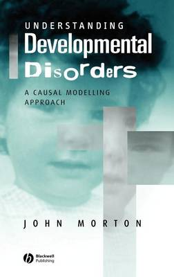 Understanding Developmental Disorders: Causal Modelling (Hardback)