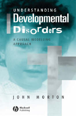 Understanding Developmental Disorders: A Causal Modelling Approach (Paperback)