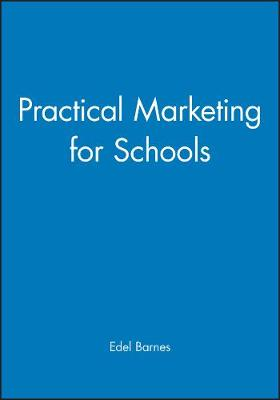 Practical Marketing for Schools (Paperback)