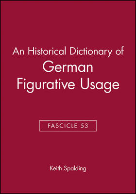An Historical Dictionary of German Figurative Usage: Fasc. 53 (Paperback)