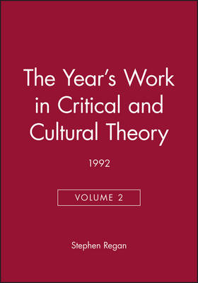 The Year's Work in Critical and Cultural Theory: v. 2 - Year's Work in Critical & Cultural Theory (Hardback)