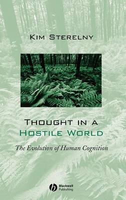 Thought in a Hostile World: The Evolution of Human Cognition (Hardback)