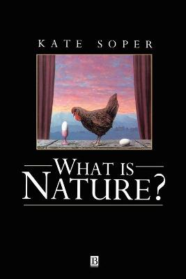 What is Nature?: Culture, Politics and the Non-Human (Paperback)