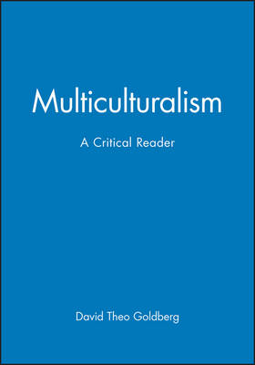 Multiculturalism: A Critical Reader - Blackwell Critical Reader (Paperback)