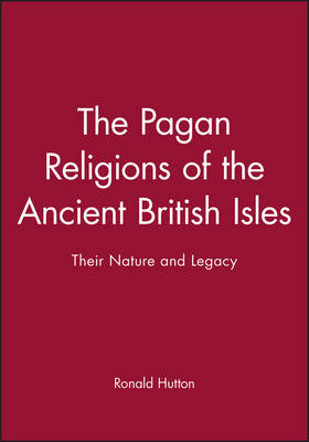 The Pagan Religions of the Ancient British Isles: Their Nature and Legacy (Paperback)