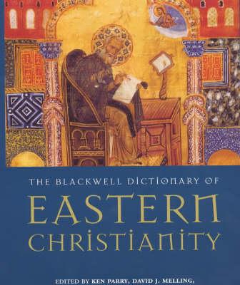The Blackwell Dictionary of Eastern Christianity (Hardback)