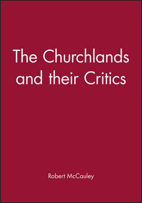 The Churchlands and Their Critics - Philosophers & Their Critics (Paperback)