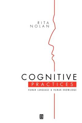 Cognitive Practices: Human Language and Human Knowledge (Paperback)