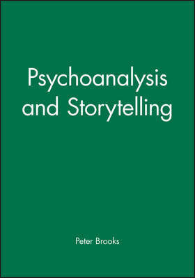 Psychoanalysis and Storytelling - Bucknell Lectures in Literary Theory (Paperback)