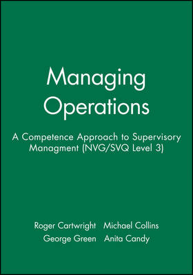 Managing Operations: A Competence Approach to Supervisory Managment (NVG/SVQ Level 3) - In Charge (Paperback)