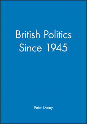 British Politics since 1945 - Making Contemporary Britain (Paperback)