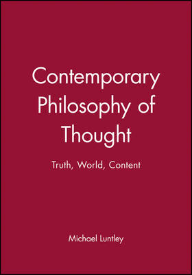 Contemporary Philosophy of Thought: Truth, World, Content - Contemporary Philosophy (Paperback)