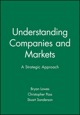 Companies and Markets: Understanding Business Strategy and the Market Environment (Paperback)