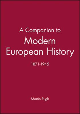 A Companion to Modern European History 1871-1945 (Hardback)