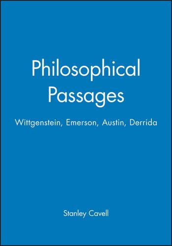 Philosophical Passages: Wittgenstein, Emerson, Austin, Derrida - Bucknell Lectures in Literary Theory (Paperback)