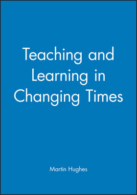 Teaching and Learning in Changing Times (Paperback)