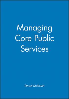 Managing Core Public Services (Hardback)