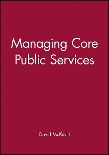 Managing Core Public Services (Paperback)