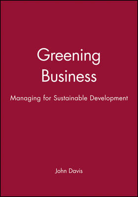 Greening Business: Managing for Sustainable Development (Paperback)