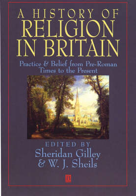 A History of Religion in Britain: Practice and Belief from Pre-Roman Times to the Present (Paperback)