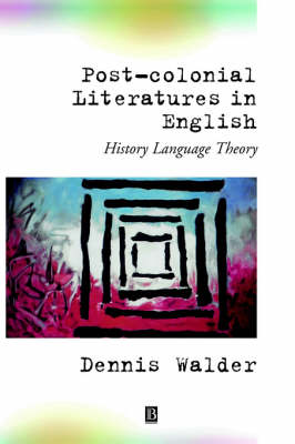 Post-Colonial Literatures in English: History, Language, Theory (Paperback)