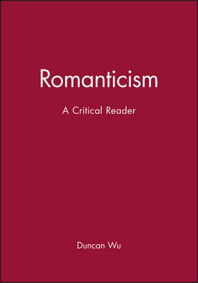 Romanticism: A Critical Reader - Blackwell Critical Readers (Paperback)