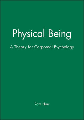 Physical Being: A Theory for Corporeal Psychology (Paperback)