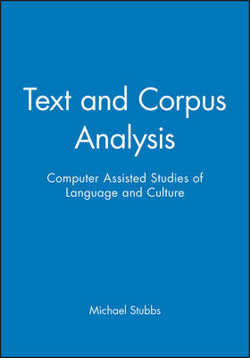 Text and Corpus Analysis: Computer Assisted Studies of Language and Culture - Language in Society (Paperback)
